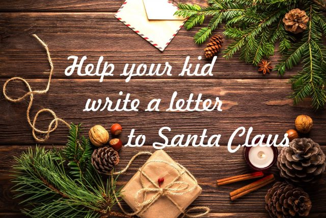 Help your kid write a letter to Santa Claus